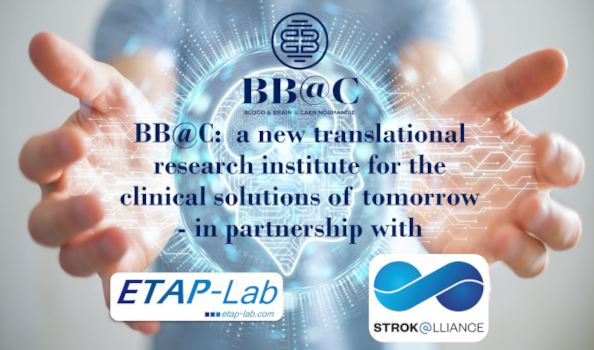 BB@C:  a new translational research institute for the clinical solutions of tomorrow – in partnership with STROK@LLIANCE and ETAP-Lab